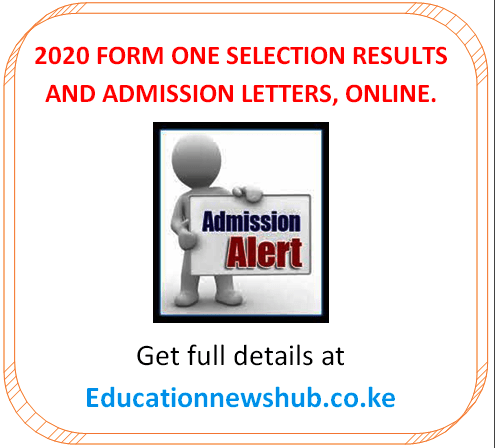 2020 Form one selection results and admission letters; Extra County schools