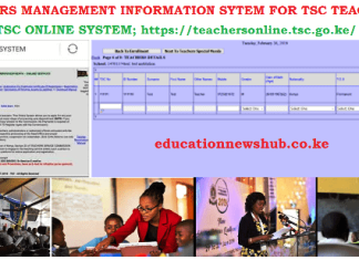 The Teachers Management Information System, TMIS at the TSC online system; https://teachersonline.tsc.go.ke/